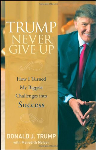Trump: Never Give Up (Hardcover)