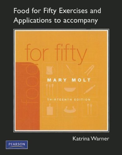 Exercises and Applications Workbook for Food For Fifty 13th (thirteenth) edition by Warner, Katrina published by Prentice Hall (2010) [Paperback] (Food For Fifty 13th Edition compare prices)