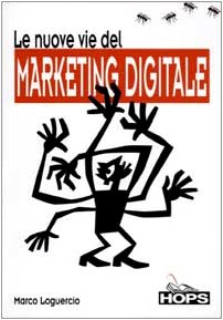 Le nuove vie del marketing digitale