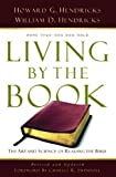 Living By the Book: The Art and Science of Reading the Bible New Edition by Hendricks, Howard G. G., Hendricks, William D. D. published by Moody Publishers (2007) Paperback