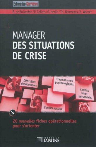 Manager des situations de crise : 20 nouvelles fiches opérationnelles pour s'orienter