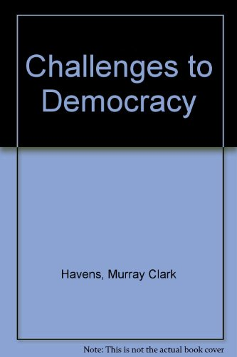 The Challenges to Democracy: Consensus and Extremism in American Politics.