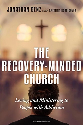 The Recovery-Minded Church: Loving and Ministering to People With Addiction (Addiction To A Person compare prices)