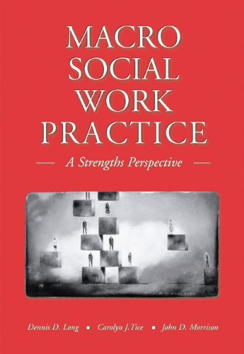 Macro Social Work Practice: A Strengths Perspective (with...