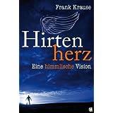 """Hirtenherz: Eine himmlische Visionvon """"Frank Krause"""""""
