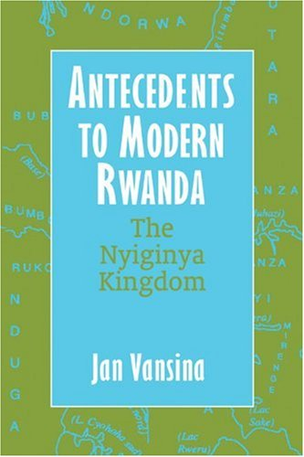 Antecedents to Modern Rwanda: The Nyiginya Kingdom (Africa and the Diaspora)