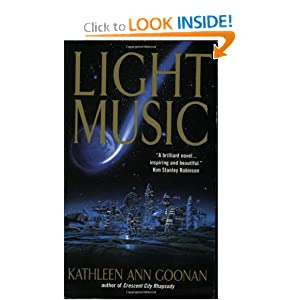 Light Music (Nanotech Cycle, Book 4) by Kathleen Ann Goonan
