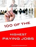 100 of the Highest Paying Jobs