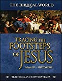 Tracing the Footsteps of Jesus Vol 3 companion study guide (1937652025) by Tony Moore
