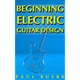 Beginning Electric Guitar Design