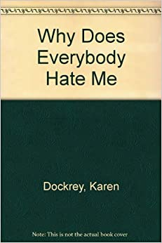 why does everybody hate me karen dockrey 9780310541110