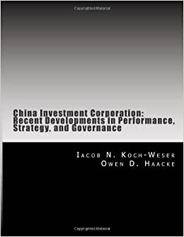 China Investment Corporation: Recent Developments In Performance, Strategy, And Governance