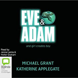 Eve and Adam | [Michael Grant, Katherine Applegte]