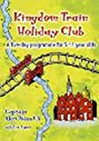 Kingdom Train Holiday Club: A Five-day Programme for 5-11 Year Olds (1840038918) by Price, Alan