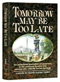 img - for Tomorrow May Be Too Late: An Assimilated Journalist's Involvement in the Notorious Dreyfus Trail Reunites Him With His Jewish Heritage by Chana S. Rubin (1996-04-03) book / textbook / text book