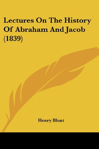 Lectures on the History of Abraham and Jacob (1839)