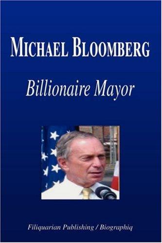 Michael Bloomberg - Billionaire Mayor (Biography)