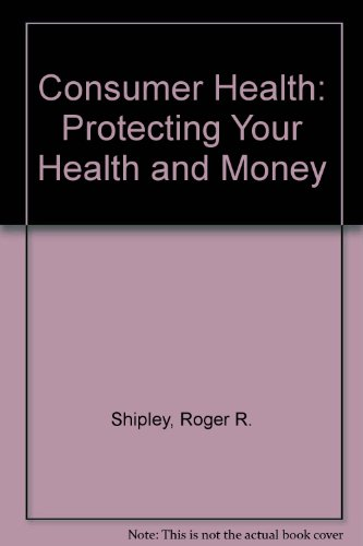 Consumer Health: Protecting Your Health and Money PDF