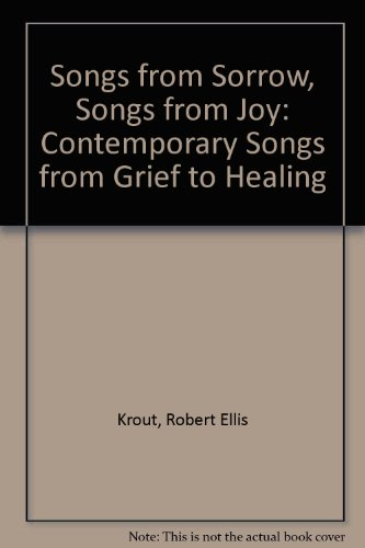 Songs from Sorrow, Songs from Joy: Contemporary Songs from Grief to Healing (Vocal-Guitar Score with Audio CD)