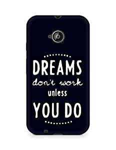 AMEZ dreams dont work unless you do Back Cover For Motorola Moto E2