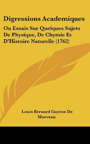 Digressions Academiques: Ou Essais Sur Quelques Sujets de Physique, de Chymie Et D'Histoire Naturelle (1762)