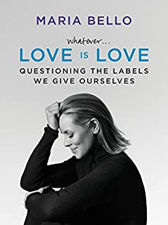 Book Cover: Whatever...Love Is Love: Questioning the Labels We Give Ourselves