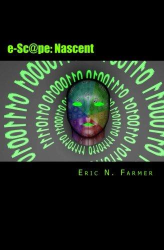 Book: e-Sc@pe - Nascent by Eric N. Farmer