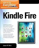 img - for Jason R. Rich: How to Do Everything Kindle Fire (Paperback); 2012 Edition book / textbook / text book