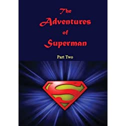 The Adventures of Superman - Part Two