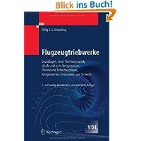 Flugzeugtriebwerke: Grundlagen, Aero-Thermodynamik, ideale und reale Kreisprozesse, Thermische Turbomaschinen,...