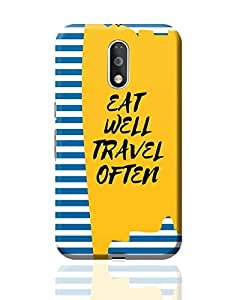 PosterGuy Moto G4 Plus Covers & Cases - EAT WELL TRAVEL OFTEN !! | Designed by: Absolute Studio