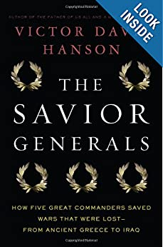 The Savior Generals: How Five Great Commanders Saved Wars That Were Lost - From Ancient Greece to Iraq e-book