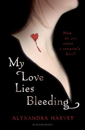 My Love Lies Bleeding (Drake Chronicles #1)