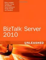 Microsoft BizTalk Server 2010 Unleashed ebook download