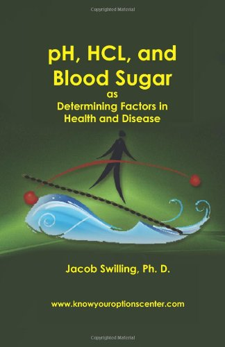 Ph, Hcl, And Blood Sugar As Determining Factors In Health And Disease