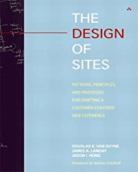The Design of Sites: Principles, Processes and Patterns for Crafting a Customer-centered Web Experience