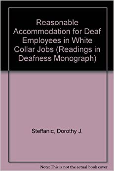 Reasonable Accommodation for Deaf Employees in White ...