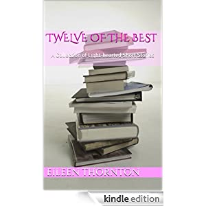 Twelve of the Best: A Collection of Light-hearted Short Stories