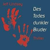 Des Todes dunkler Bruder   Jeff Lindsay