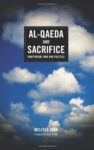 Al-Qaeda and Sacrifice: Martyrdom, War and Politics