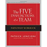 The Five Dysfunctions of a Team: Participant Workbook ~ Patrick Lencioni