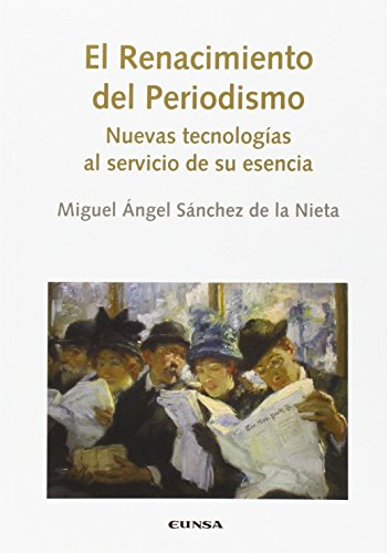 EL RENACIMIENTO DEL PERIODISMO (COMUNICACION)