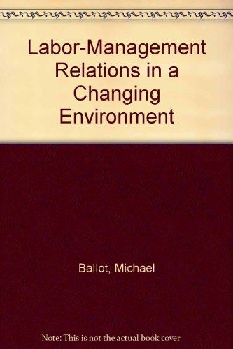 Labor-Management Relations in a Changing Environment