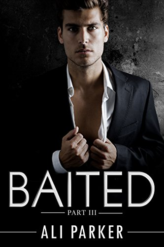 Baited, Part III: (An Office Romance Serial)