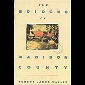The Bridges of Madison County | [Robert James Waller]