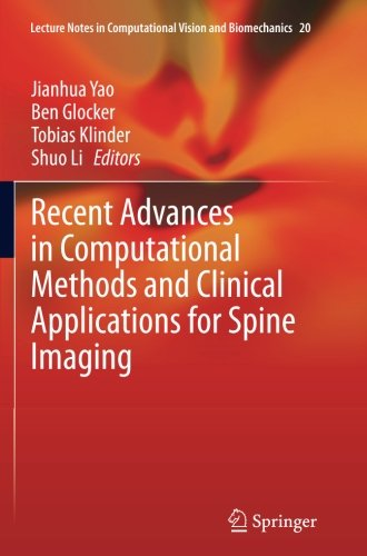 Recent Advances in Computational Methods and Clinical Applications for Spine Imaging (Lecture Notes in Computational Vis