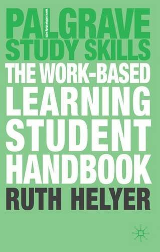 The Work-Based Learning Student Handbook (Palgrave Study Skills)