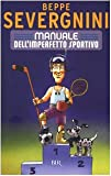 Manuale Dell'Imperfetto Sportivo (Italian Edition) (8817005312) by Severgnini, Beppe