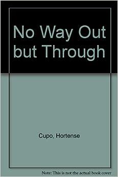 .com: No Way Out but Through (9780819851307): Hortense Cupo: Books