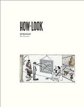 Ad Reinhardt: How to Look: Art Comics